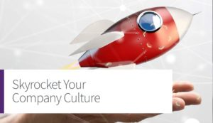 Skyrocket Your Company Culture