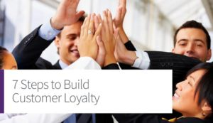 7 Steps to Build Customer Loyalty