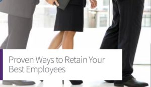 Proven Ways to Retain Your Best Employees