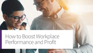 How to Boost Workplace Performance and Profit