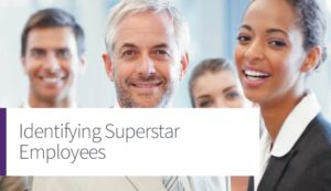 Identifying Superstar Employees & 10 Tips For Managing Their Potential