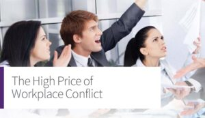 The High Price of Workplace Conflict & 7 Steps for Managing It