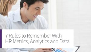 7 Rules to Remember With HR Metrics, Analytics and Data